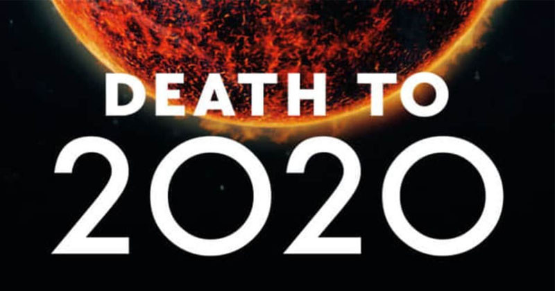 Death To 2020: Goodbye A Year Full Of Tragedy