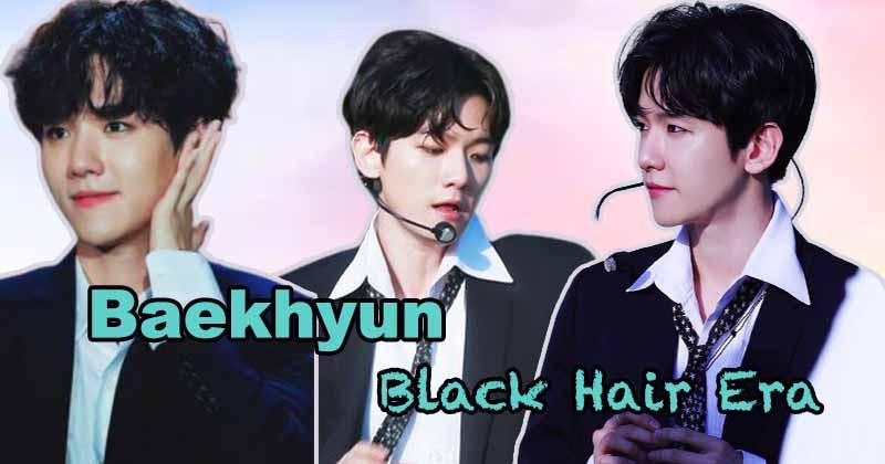 Baekhyun  Always Melts Fan's Hearts With Black Hair Era